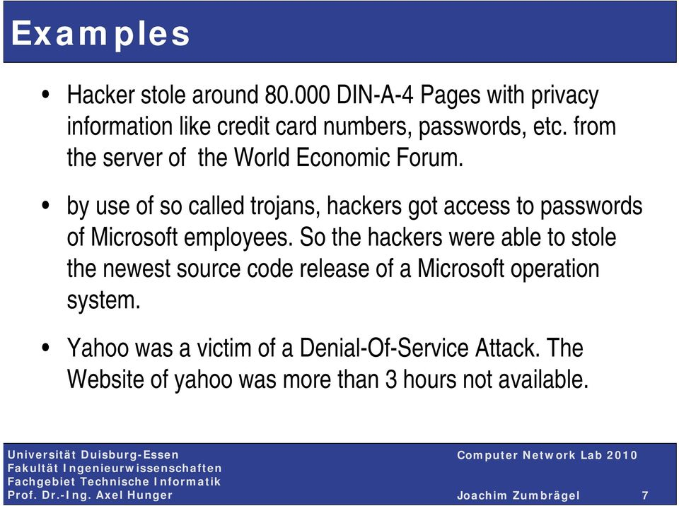 by use of so called trojans, hackers got access to passwords of Microsoft employees.