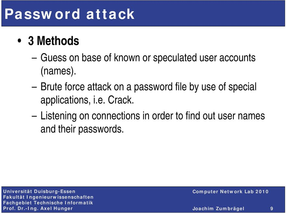 Brute force attack on a password file by use of special