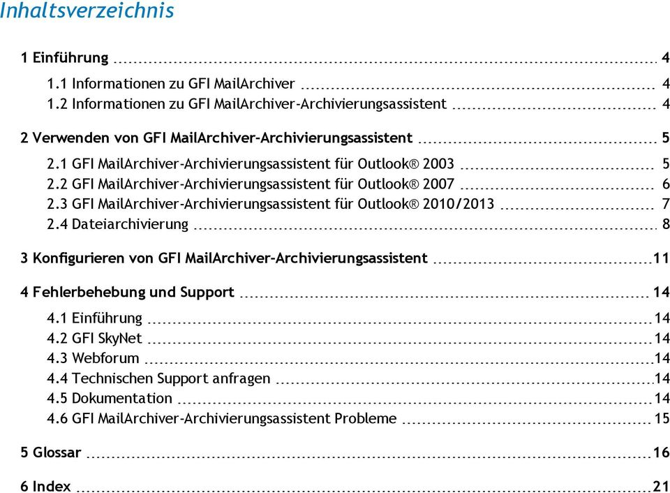 1 GFI MailArchiver-Archivierungsassistent für Outlook 2003 5 2.2 GFI MailArchiver-Archivierungsassistent für Outlook 2007 6 2.