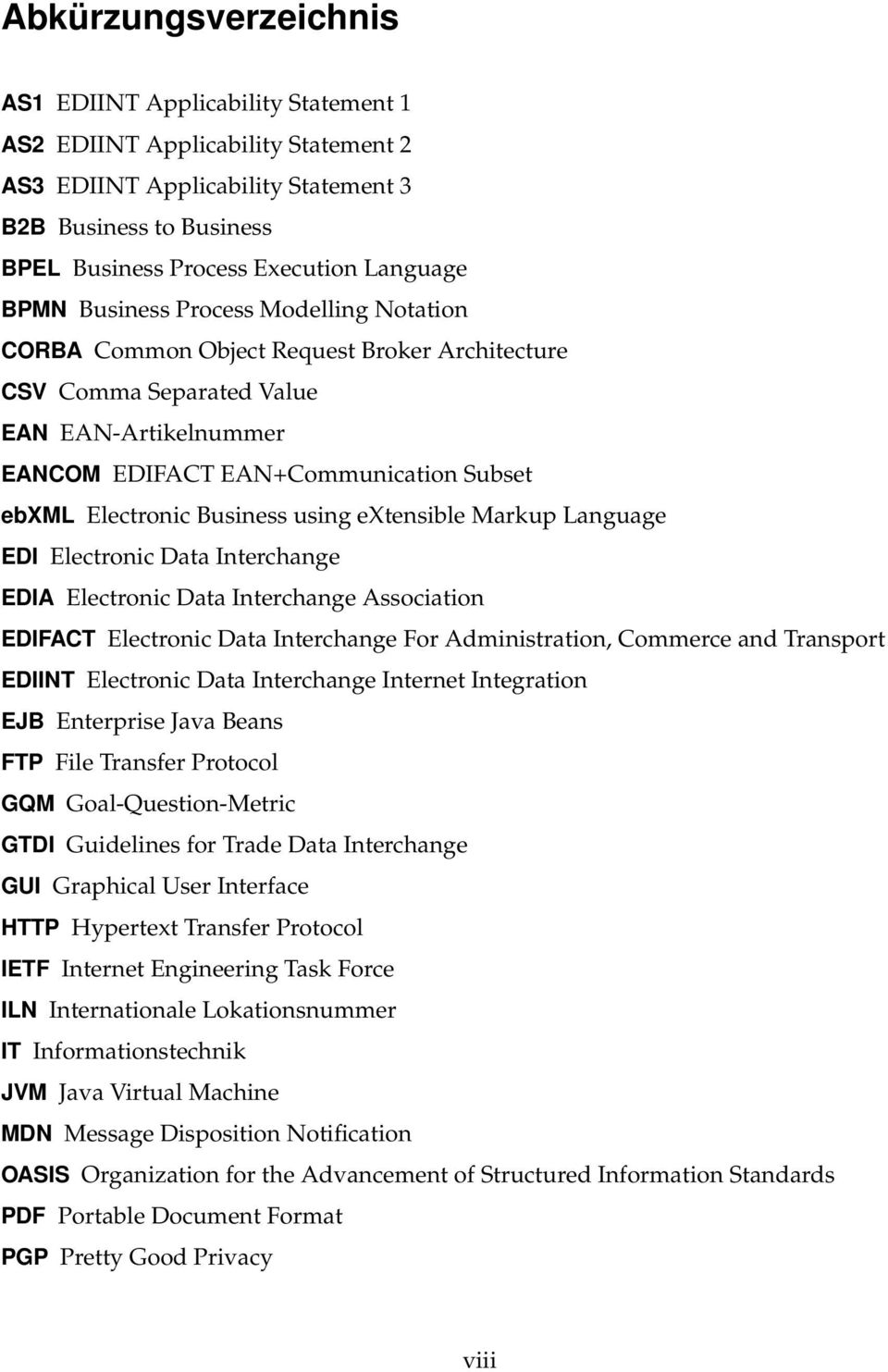 Business using extensible Markup Language EDI Electronic Data Interchange EDIA Electronic Data Interchange Association EDIFACT Electronic Data Interchange For Administration, Commerce and Transport