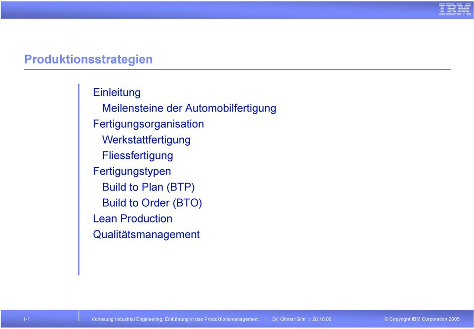 to Plan (BTP) Build to Order (BTO) Lean Production Qualitätsmanagement 1-1