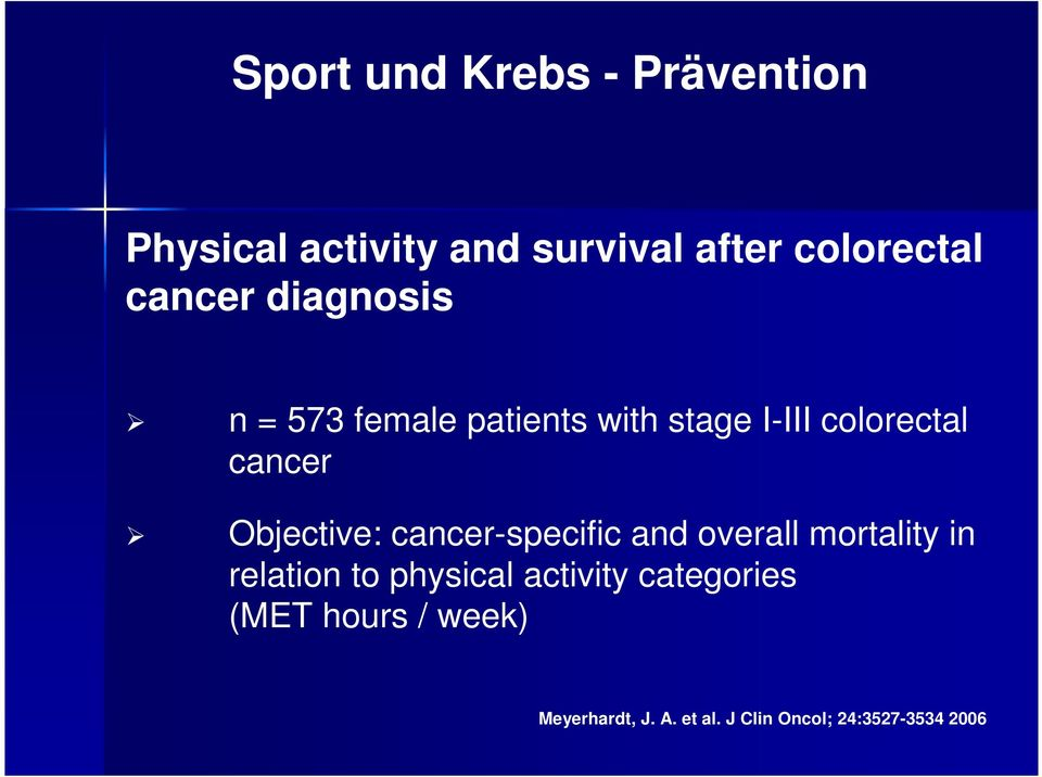 Objective: cancer-specific and overall mortality in relation to physical