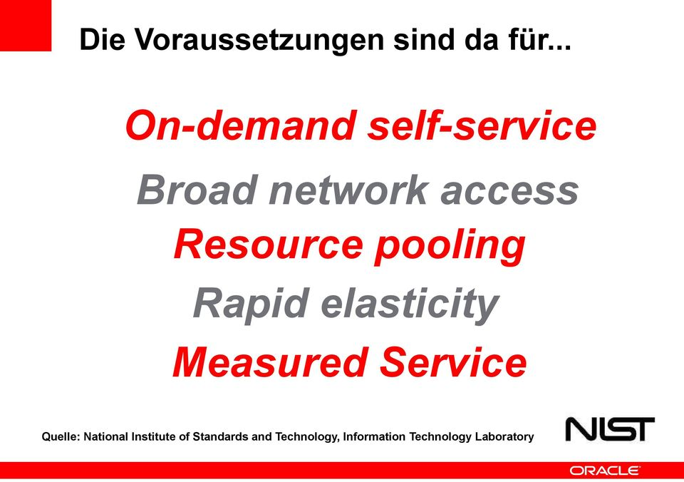 Resource pooling Rapid elasticity Measured Service