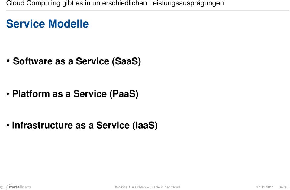 Service (SaaS) Platform as a Service (PaaS) Infrastructure