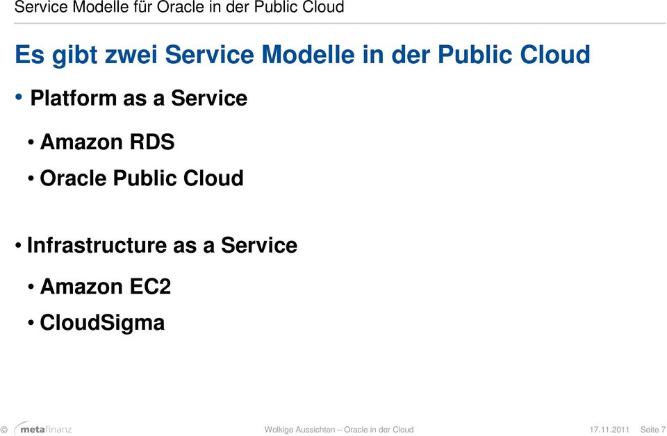 Amazon RDS Oracle Public Cloud Infrastructure as a Service
