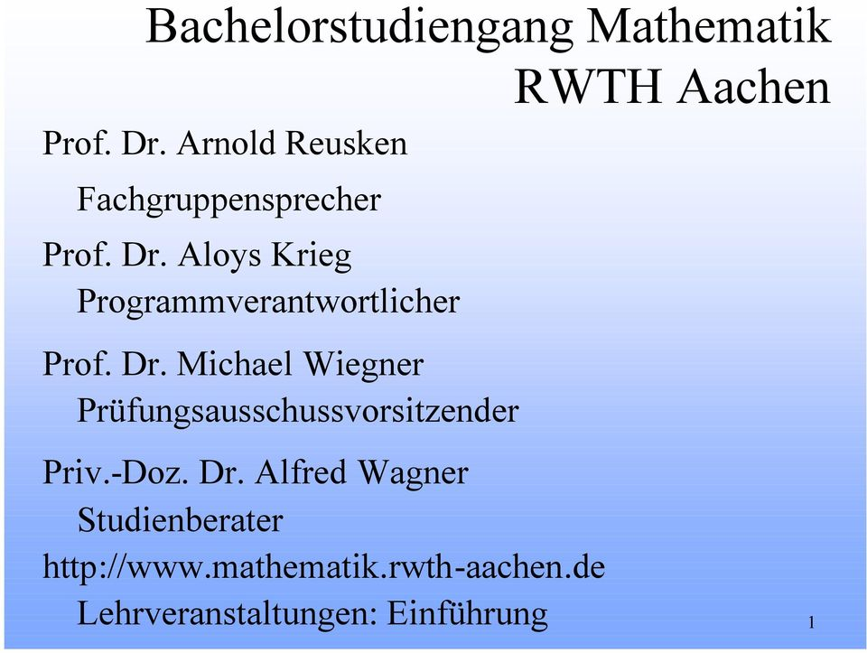 -Doz. Dr. Alfred Wagner Studienberater http://www.mathematik.