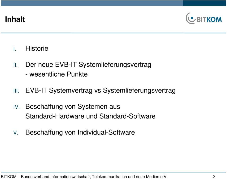 III. EVB-IT Systemvertrag vs Systemlieferungsvertrag IV.