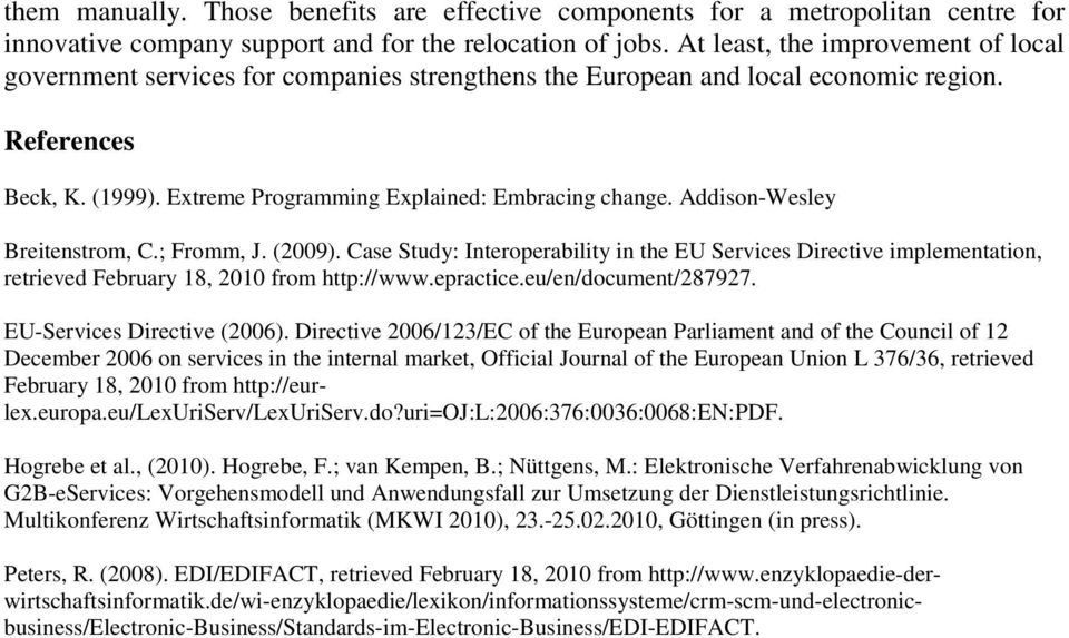 Addison-Wesley Breitenstrom, C.; Fromm, J. (2009). Case Study: Interoperability in the EU Services Directive implementation, retrieved February 18, 2010 from http://www.epractice.