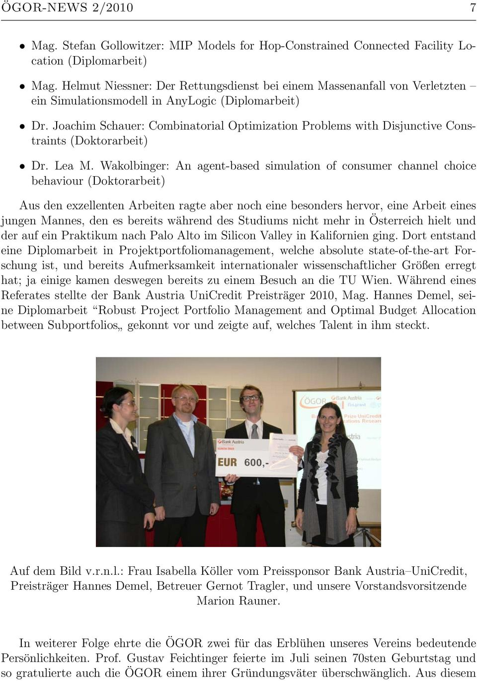 Joachim Schauer: Combinatorial Optimization Problems with Disjunctive Constraints (Doktorarbeit) Dr. Lea M.