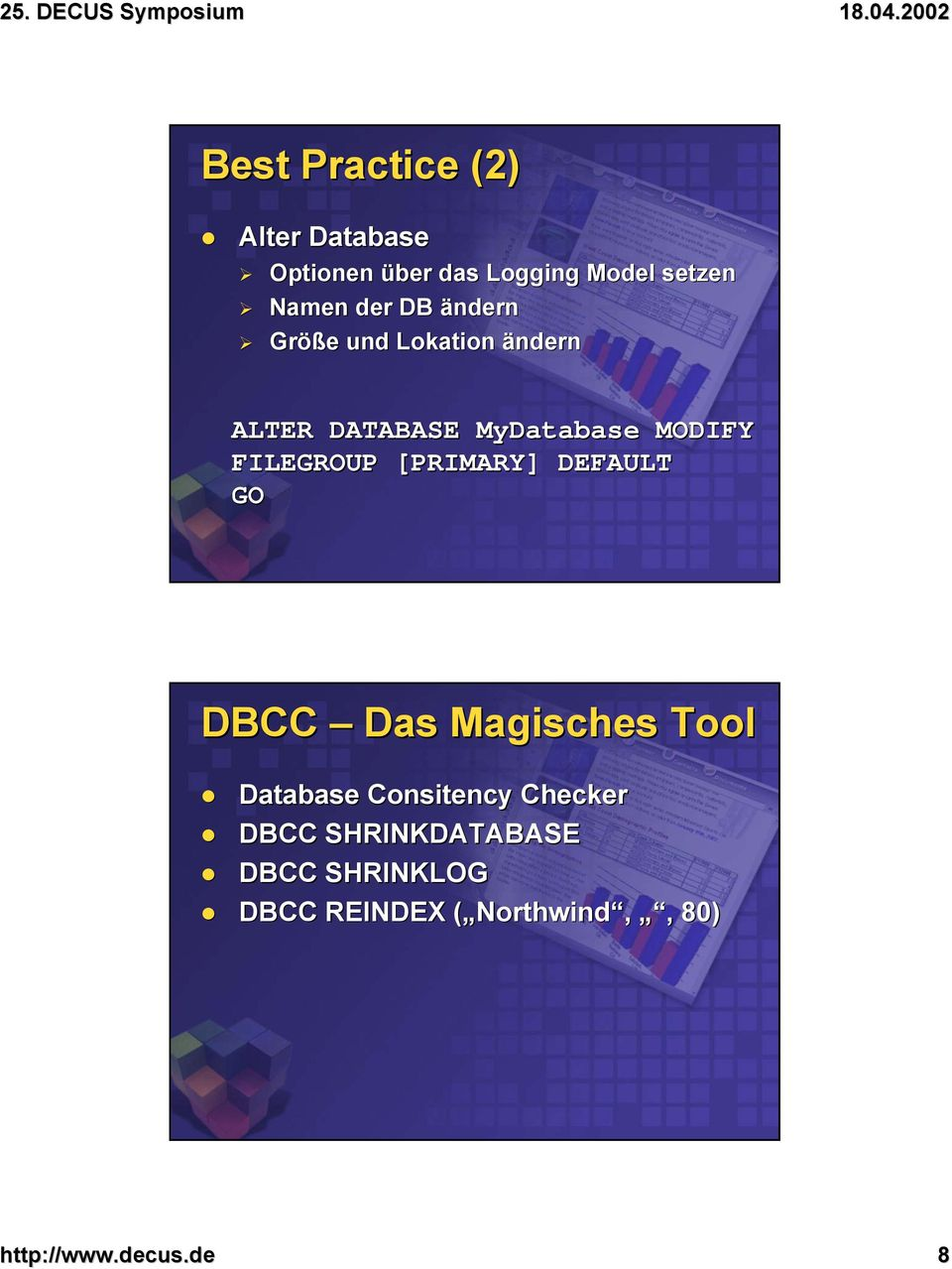 FILEGROUP [PRIMARY] DEFAULT GO DBCC Das Magisches Tool Database Consitency