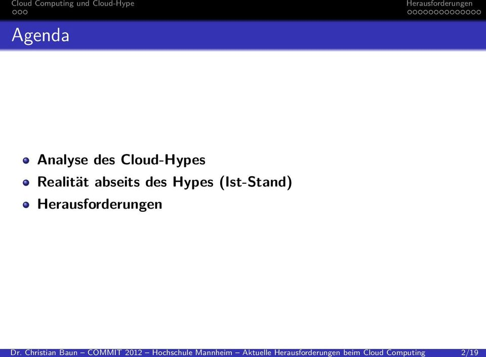Cloud Computing 2/19 Agenda Analyse