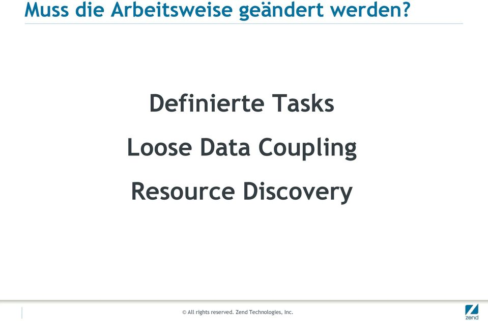 Definierte Tasks Loose Data