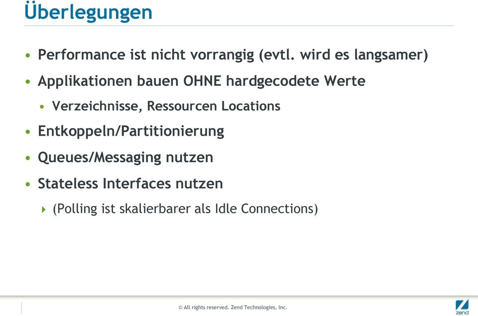 Ressourcen Locations Entkoppeln/Partitionierung Queues/Messaging nutzen