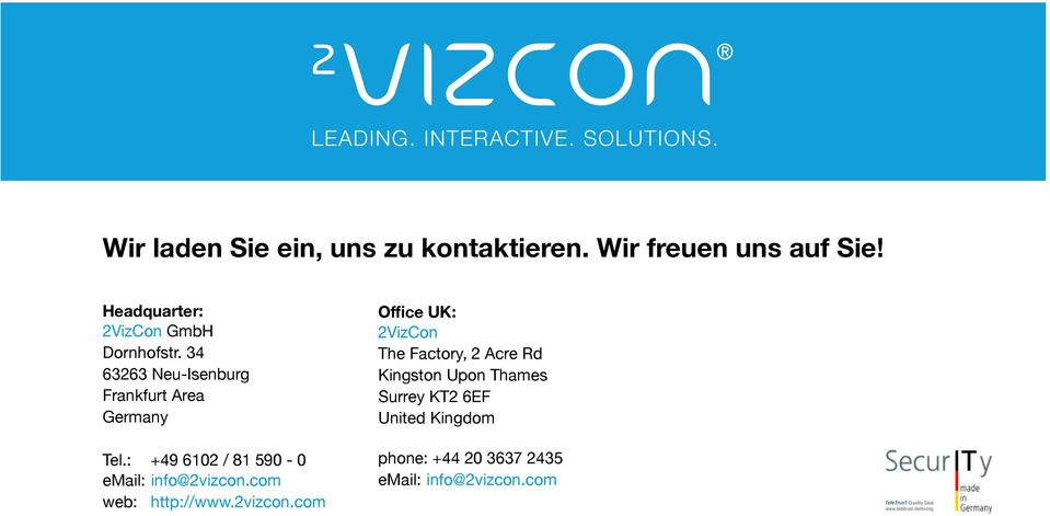 : +49 6102 / 81 590-0 email:info@2vizcon.