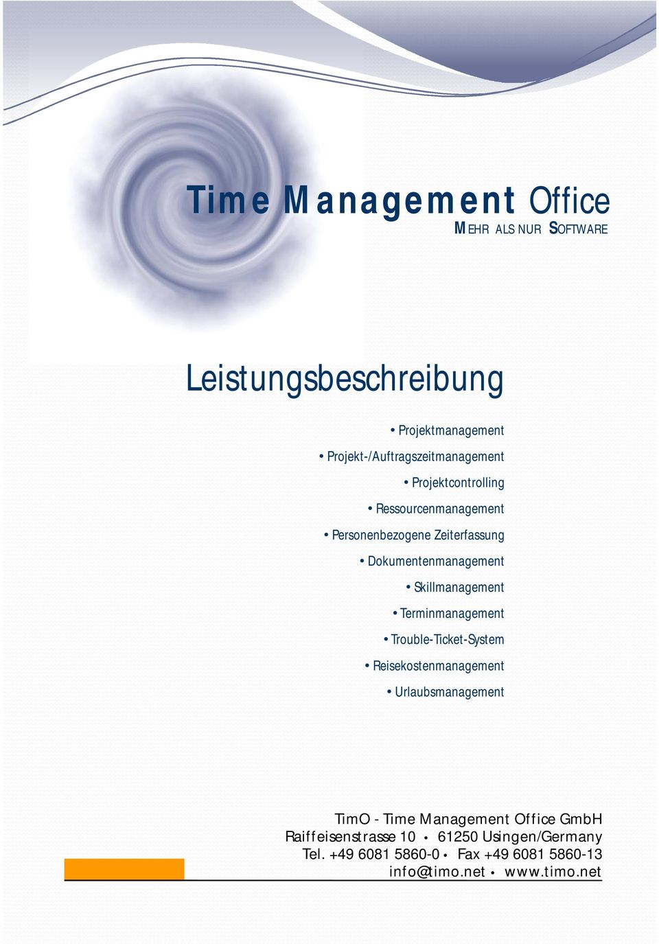 Zeiterfassung Dokumentenmanagement Skillmanagement Terminmanagement Trouble-Ticket-System