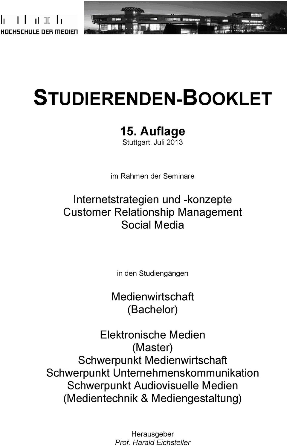 Relationship Management Social Media in den Studiengängen Medienwirtschaft (Bachelor) Elektronische