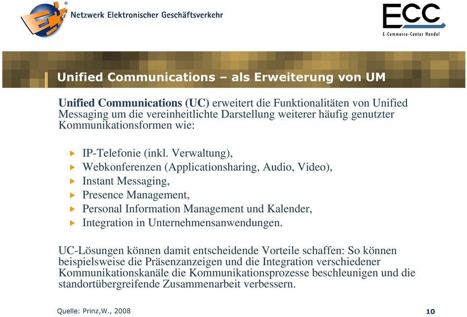 Verwaltung), Webkonferenzen (Applicationsharing, Audio, Video), Instant Messaging, Presence Management, Personal Information Management und Kalender, Integration in
