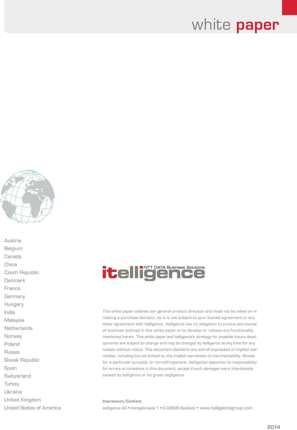 agreement with itelligence. itelligence has no obligation to pursue any course of business outlined in this white paper or to develop or release any functionality mentioned herein.