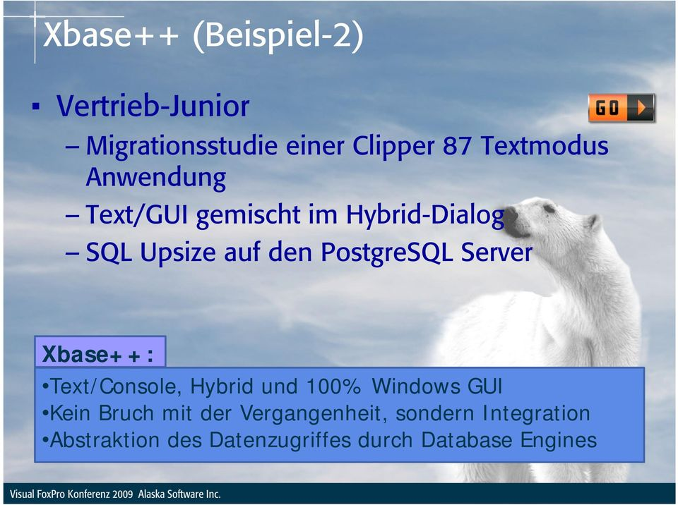 Server Xbase++: Text/Console, Hybrid und 100% Windows GUI Kein Bruch mit der