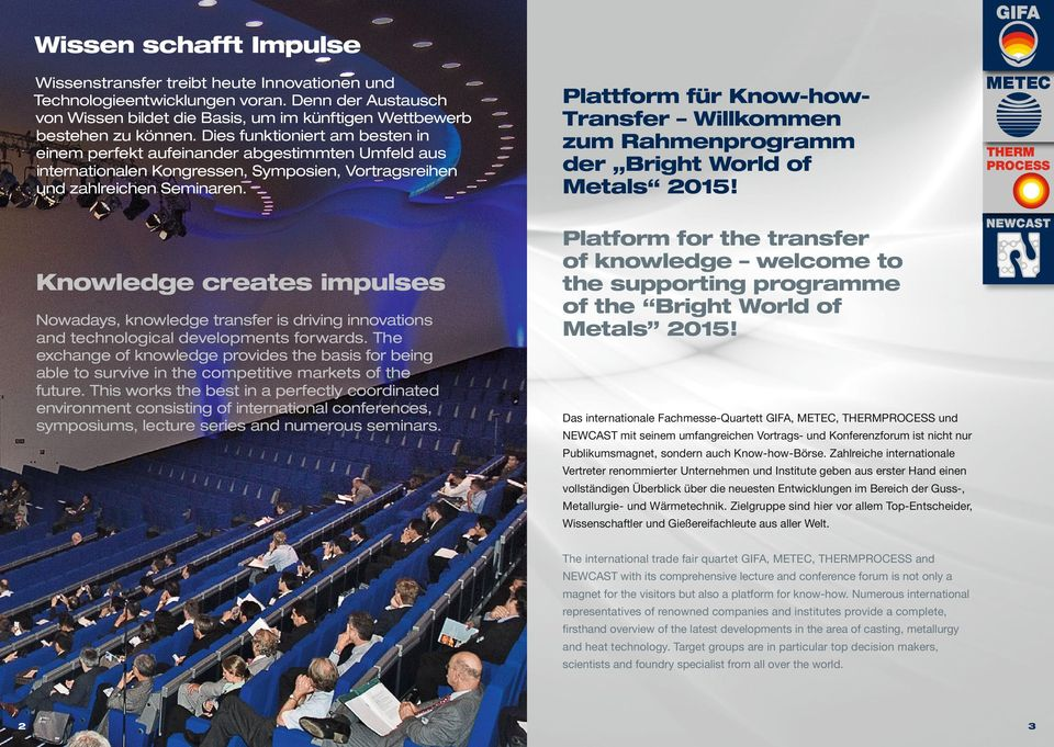 Plattform für Know-how- Transfer Willkommen zum Rahmenprogramm der Bright World of Metals 2015!