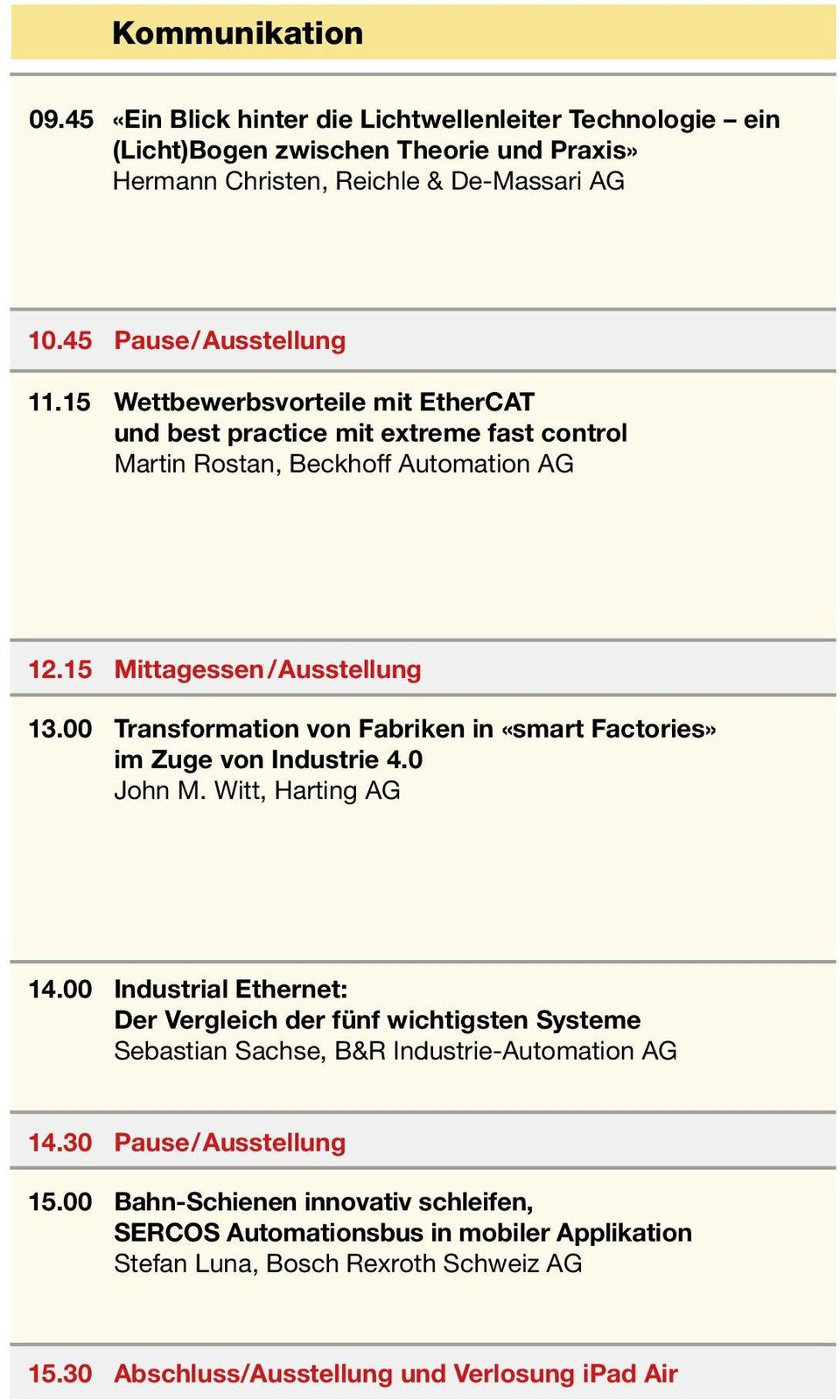 00 Transformation von Fabriken in «smart Factories» im Zuge von Industrie 4.0 John M. Witt, Harting AG 14.