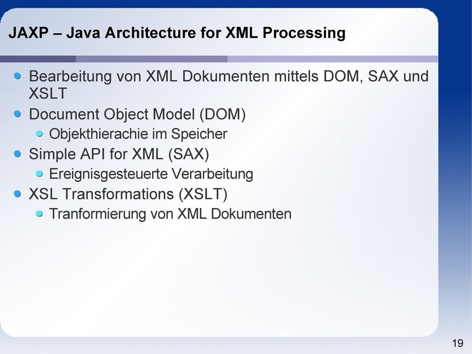 Objekthierachie im Speicher Simple API for XML (SAX)