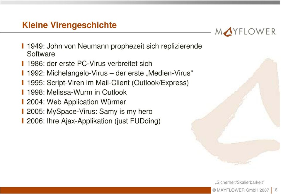 Script-Viren im Mail-Client (Outlook/Express) 1998: Melissa-Wurm in Outlook 2004: Web