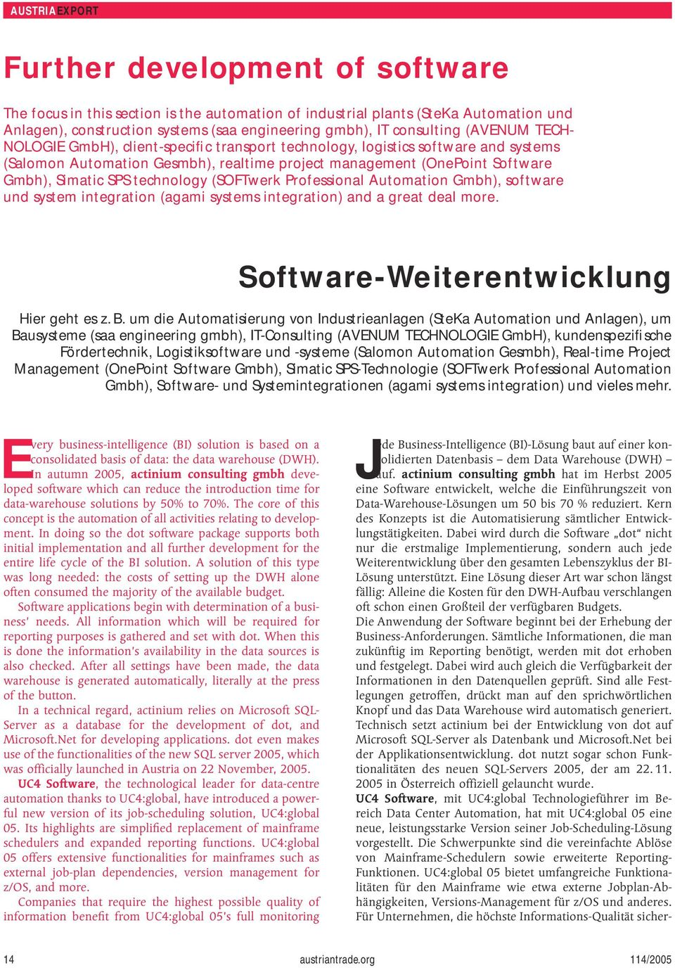 Automation Gmbh), software und system integration (agami systems integration) and a great deal more. -Weiterentwicklung Hier geht es z. B.