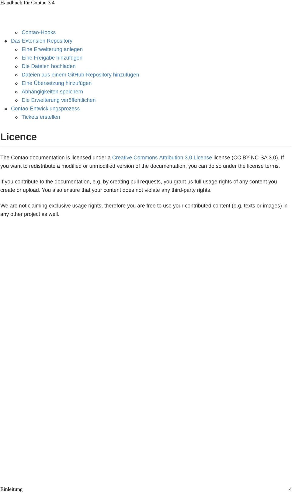 0 License license (CC BY-NC-SA 3.0). If you want to redistribute a modified or unmodified version of the documentation, you can do so under the license terms.