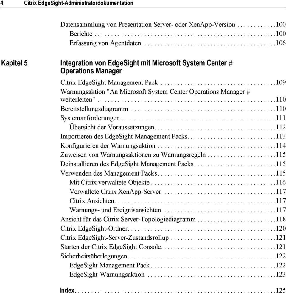 "..................................109 Warnungsaktion ""An Microsoft System Center Operations Manager weiterleiten""......................................................110 Bereitstellungsdiagramm."