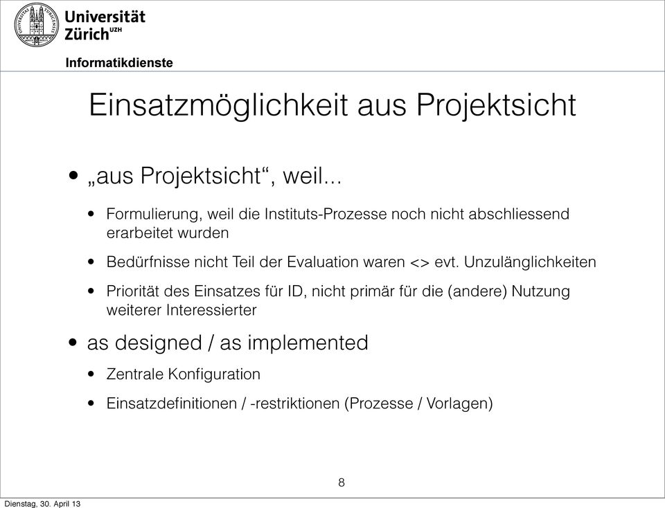 Teil der Evaluation waren <> evt.