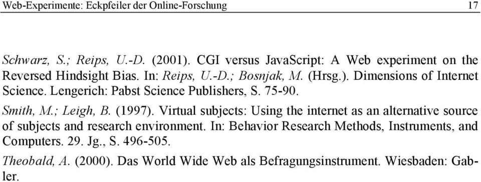 Lengerich: Pabst Science Publishers, S. 75-90. Smith, M.; Leigh, B. (1997).