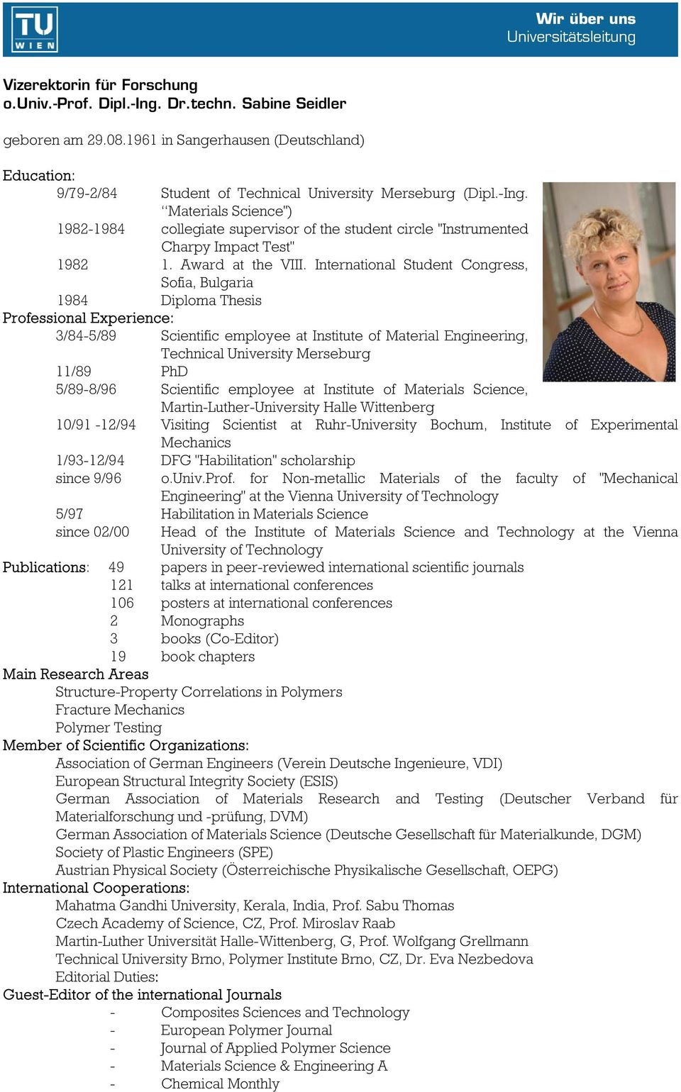 "Materials Science"") 1982-1984 collegiate supervisor of the student circle ""Instrumented Charpy Impact Test"" 1982 1. Award at the VIII."