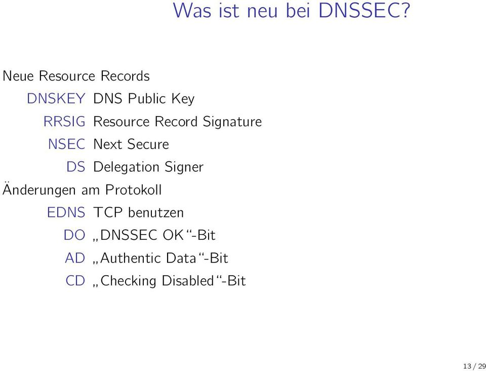 Record Signature NSEC Next Secure DS Delegation Signer