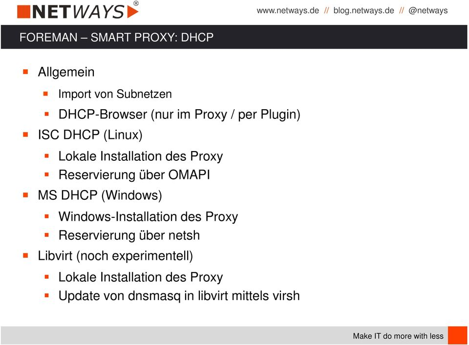 DHCP (Windows) Windows-Installation des Proxy Reservierung über netsh Libvirt (noch