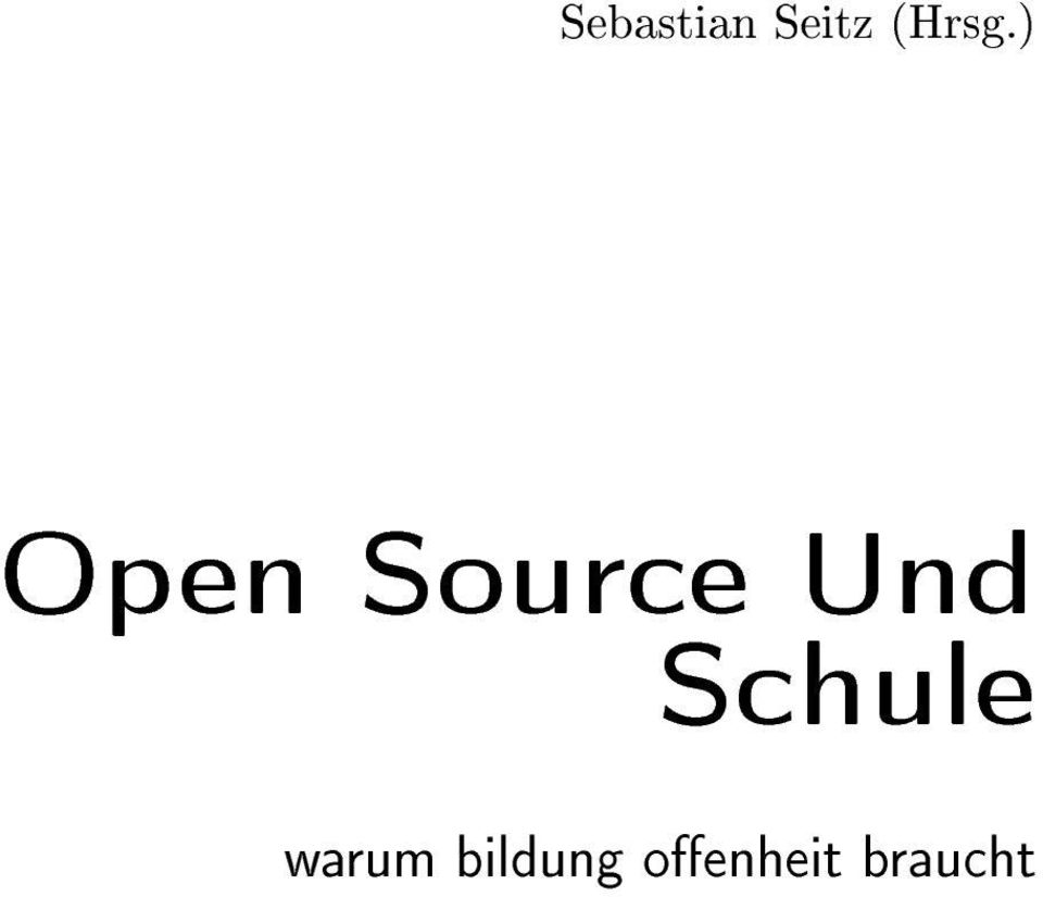 ) Open Source Und