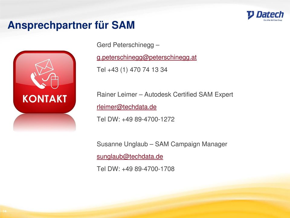 at Tel +43 (1) 470 74 13 34 Rainer Leimer Autodesk Certified SAM