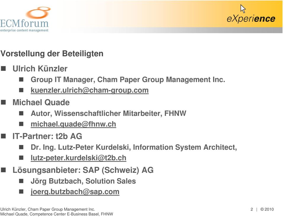 quade@fhnw.ch IT-Partner: t2b AG Dr. Ing.