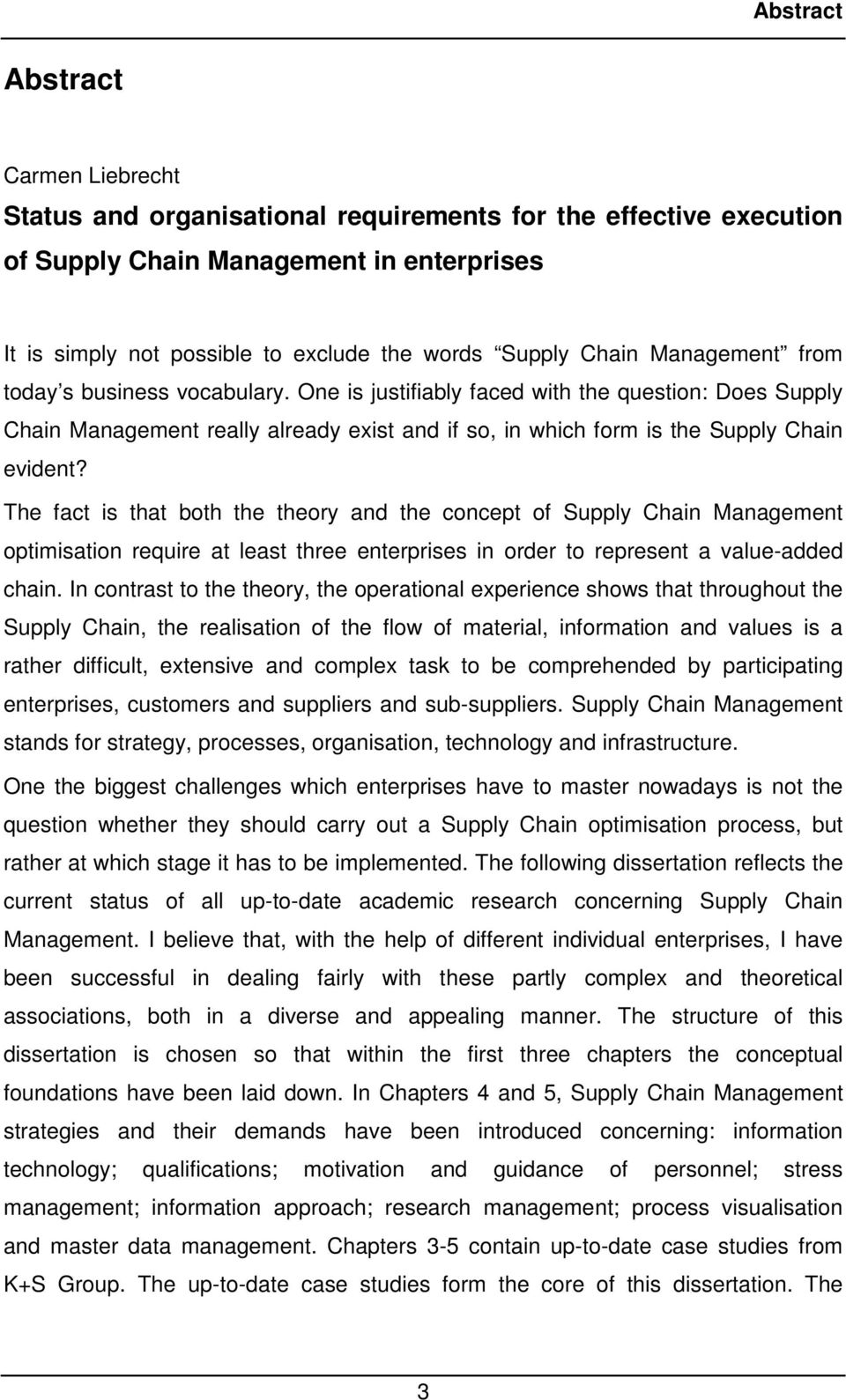 The fact is that both the theory and the concept of Supply Chain Management optimisation require at least three enterprises in order to represent a value-added chain.