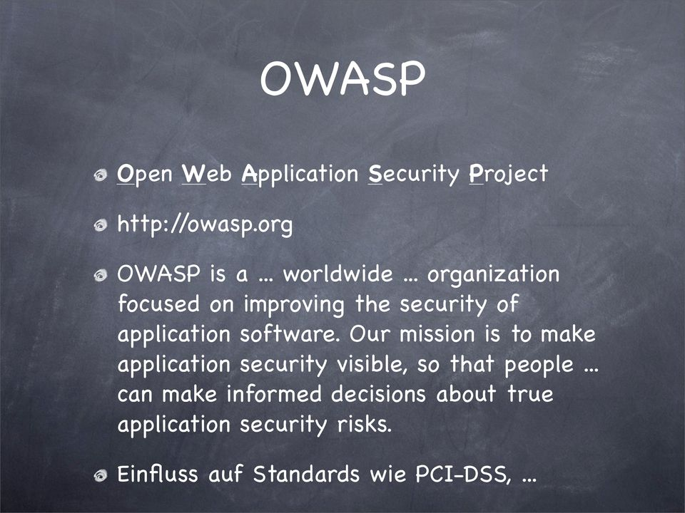 Our mission is to make application security visible, so that people.