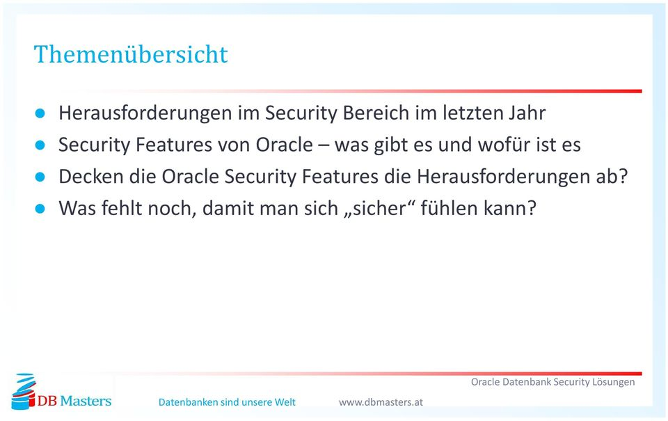 wofür ist es Decken die Oracle Security Features die