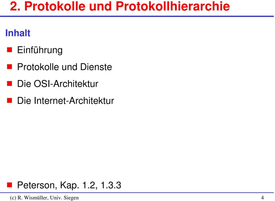 OSI-Architektur Die Internet-Architektur