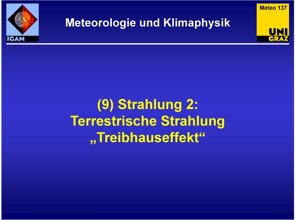 (9) Strahlung 2: