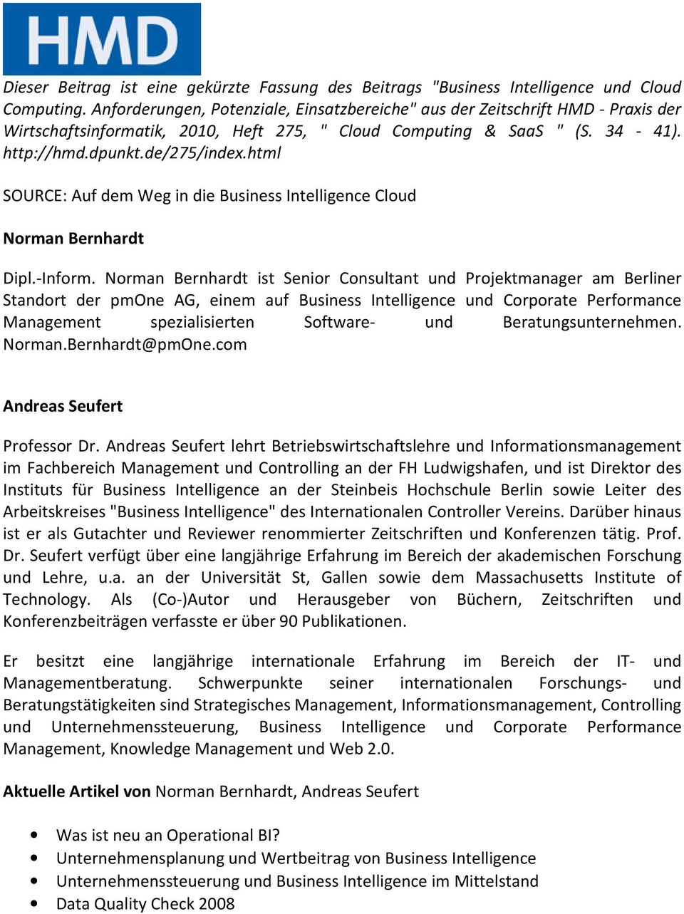 html SOURCE: Auf dem Weg in die Business Intelligence Cloud Norman Bernhardt Dipl.-Inform.