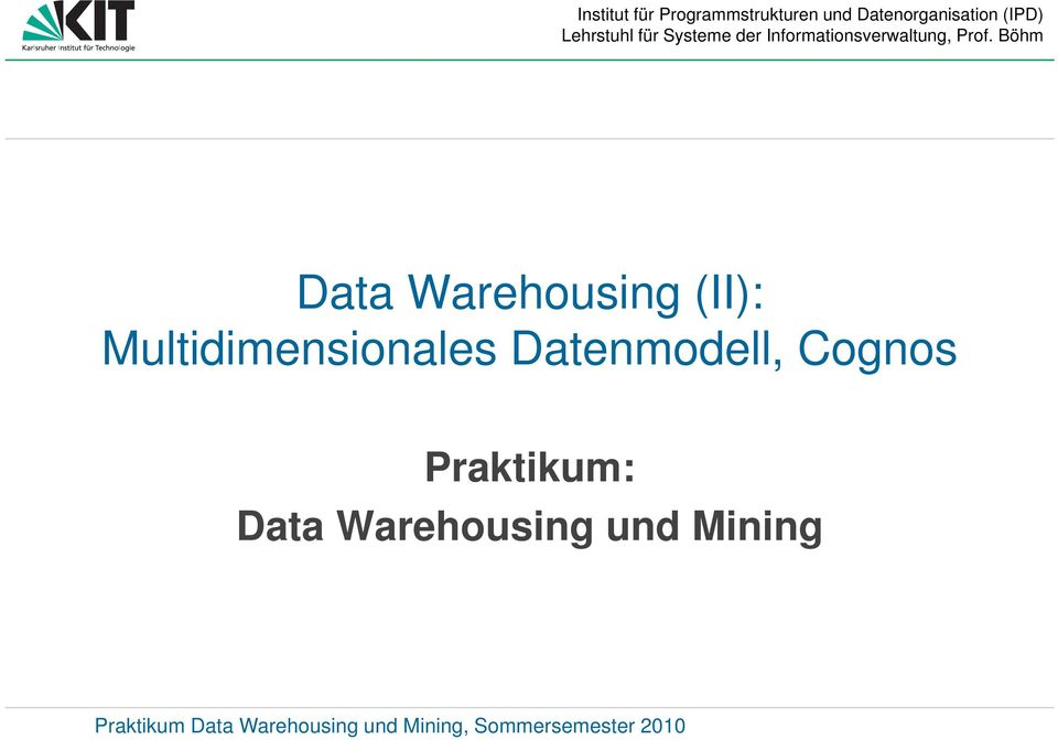 Praktikum: Data Warehousing und Mining