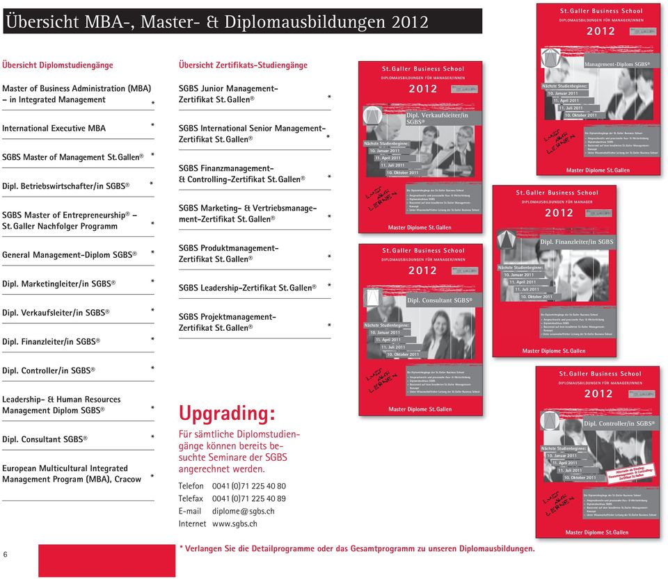 Betriebswirtschafter/in SGBS SGBS Master of Entrepreneurship Nachfolger Programm General Management-Diplom SGBS SGBS Junior ManagementZertifikat SGBS International Senior Management Zertifikat Dipl.