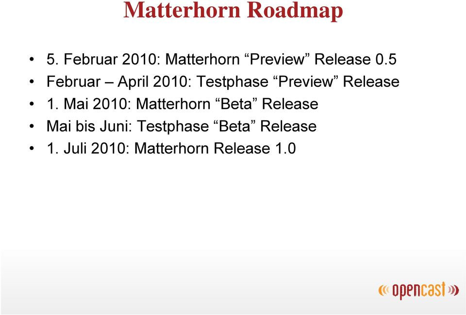 5 Februar April 2010: Testphase Preview Release 1.
