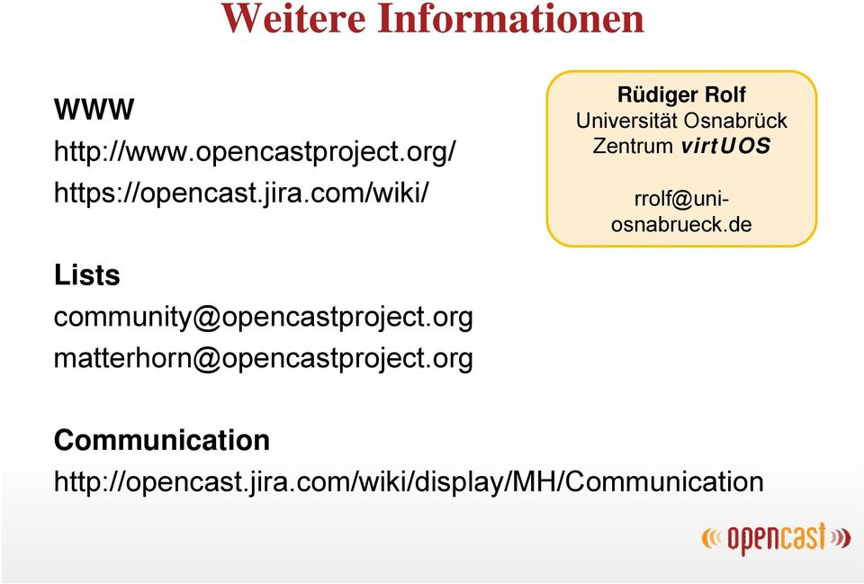 rrolf@uniosnabrueck.de Lists community@opencastproject.