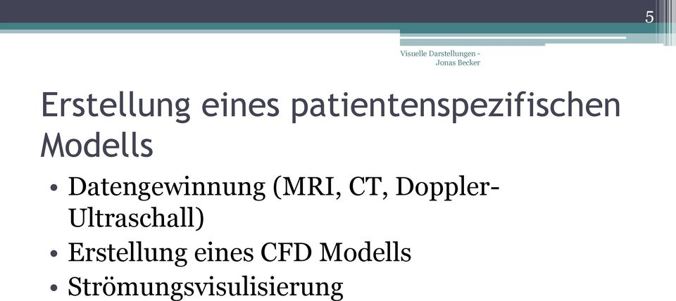 Datengewinnung (MRI, CT, Doppler-