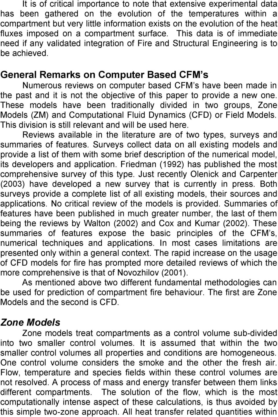 General Remarks on Computer Based CFM s Numerous reviews on computer based CFM s have been made in the past and it is not the objective of this paper to provide a new one.